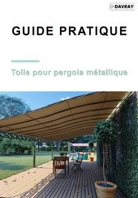 Guide pratique de la toile pour pergola métallique